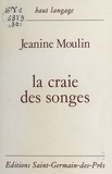 Jeanine Moulin - La Craie des songes.