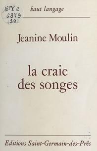 Jeanine Moulin - La Craie des songes.
