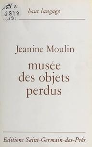 Jeanine Moulin - Musée des objets perdus.
