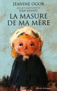 Jeanine Ogor - La masure de ma mère.
