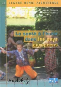 Jeanine Pommier et Didier Jourdan - La santé à l'école dans les pays européens.