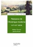 Jeanine Rovet et Hélène Trocmé - Naissance de l'Amérique moderne - Livre de l'élève - Edition 1997 - XVIe - XIXe siècle.