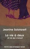 Jeanine Solotareff - La vie à deux - Et ce qui s'ensuit.