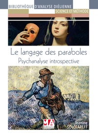 Jeanine Solotareff - Le langage des paraboles - Psychanalyse introspective.