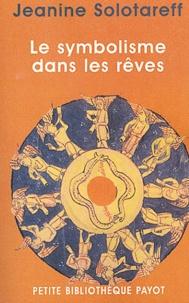 Jeanine Solotareff - Le symbolisme dans les rêves - La méthode de traduction de Paul Diel.
