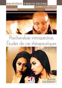 Jeanine Solotareff - Psychanalyse introspective - Etudes de cas thérapeutiques.
