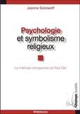 Jeanine Solotareff - Psychologie et symbolisme religieux - La méthode introspective de Paul Diel.