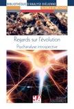 Jeanine Solotareff - Regards sur l'évolution - Psychanalyse introspective.
