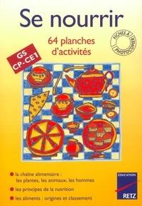 Jeanine Villani et Nicole Herr - SE NOURRIR GS CP CE1. 64 planches d'activités.