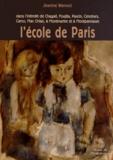 Jeanine Warnod - L'école de Paris - Dans l'intimité de Chagall, Foujita, Pascin, Cendrars, Carco, Mac Orlan, à Montmartre et à Montparnasse.