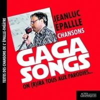 Jeanluc Epallle - Gaga songs - On (r)ira tous aux parodies....