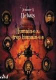 Jeanne-A Debats - Humain.e.s, trop humain.e.s - Testament 3.