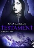 Jeanne-A Debats - Testament Tome 2 : Alouettes.