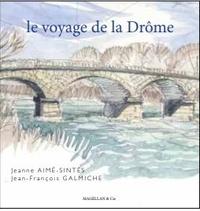 Jeanne Aimé-sintès et Jean-François Galmiche - Le voyage de la Drôme.