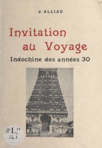 Jeanne Alliau - Invitation au voyage - Indochine des années 30.