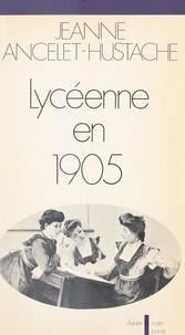 Jeanne Ancelet-Hustache - Lycéenne en 1905.