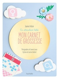 Jeanne Ardouin - En attendant bébé - Mon carnet de grossesse.