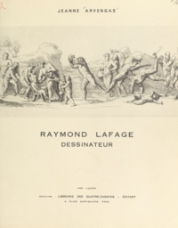Jeanne Arvengas - Raymond La Fage, dessinateur.