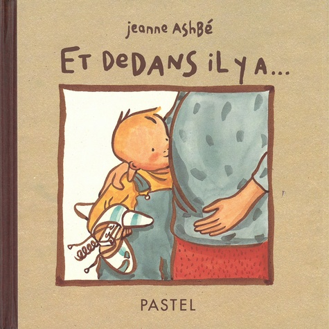 Jeanne Ashbé - Et dedans il y a....