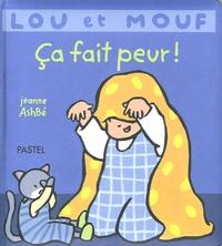 Jeanne Ashbé - Lou et Mouf  : Ca fait peur !.