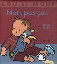 Jeanne Ashbé - Non, pas ça !.