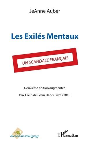 Jeanne Auber - Les exilés mentaux - Un scandale français.