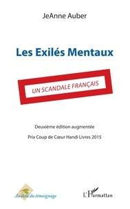 Liens de téléchargement d'ebooks gratuits Les Exilés mentaux  - un scandale français 9782343178233 RTF MOBI par Jeanne Auber in French
