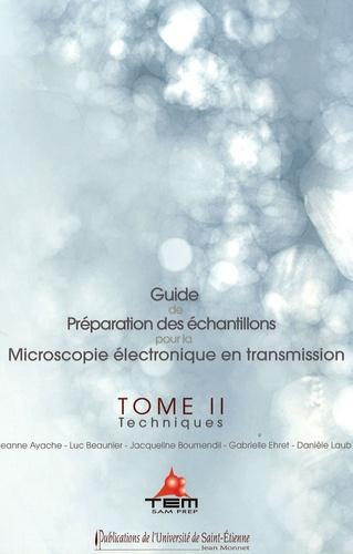 Jeanne Ayache et Luc Beaunier - Guide de préparation des échantillons pour la Microscopie électronique en transmission - Tome 2, Techniques.