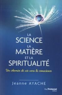 Jeanne Ayache - La science, la matière, et la spiritualité - Un chemin de vie vers la conscience.