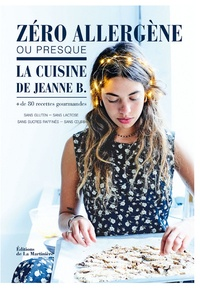 Deedr.fr Zéro allergène ou presque, la cuisine de Jeanne B. - Plus de 80 recettes gourmandes sans gluten, sans lactose, sans sucres raffinés, sans oeufs Image