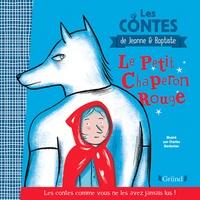 Jeanne & Baptiste et Charles Berberian - Le petit chaperon rouge.