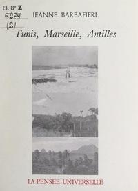 Jeanne Barbafieri - Tunis, Marseille, Antilles.
