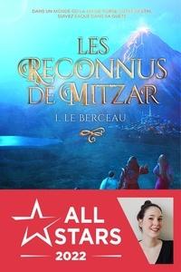 Jeanne Beautisson - Les reconnus de Mitzar - Tome 1, Le berceau.