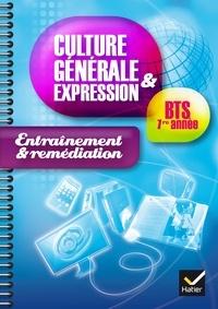 Jeanne Beltrando et Raphaëlle Le Pen - Culture générale et expression BTS 1re année - Entraînement & remédiation.