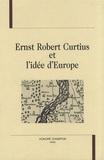 Jeanne Bem et André Guyaux - Ernst Robert Curtius et l'idée d'Europe.