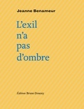 Jeanne Benameur - L'exil n'a pas d'ombre.