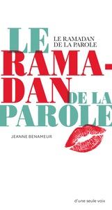 Jeanne Benameur - Le ramadan de la parole.