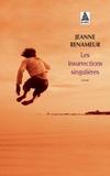 Jeanne Benameur - Les insurrections singulières.