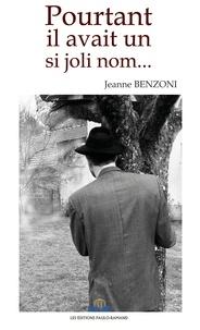 Jeanne Benzoni - Pourtant il avait un si joli nom....
