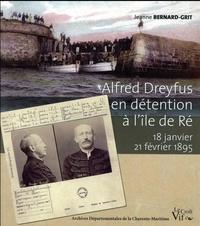 Jeanne Bernard-Grit - Alfred Dreyfus en détention à l'île de Ré - 18 janvier - 21 février 1895.