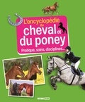Jeanne Berthier et Frédéric Bonnet - L'encyclopédie du cheval et du poney - Pratiques, soins, disciplines....