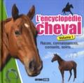 Jeanne Berthier et Frédéric Bonnet - L'encyclopédie du cheval - Volume 1, Races, connaissances, conseils, soins....