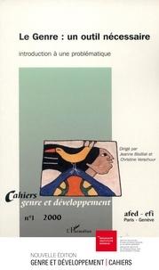 Jeanne Bisilliat - Cahiers genre et développement N° 1 : Le genre : un outil nécessaire - Introduction à une problématique.