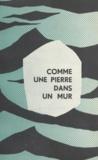 Jeanne Bluteau et Henri Bluteau - Comme une pierre dans un mur.