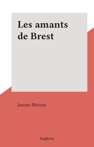 Jeanne Bluteau - Les amants de Brest.