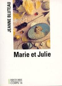 Jeanne Bluteau - marie et julie.