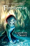 Jeanne Bocquenet-Carle - Finisterrae Tome 1 : Tu garderas le secret.