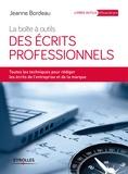 Jeanne Bordeau - La boîte à outils des écrits professionnels.