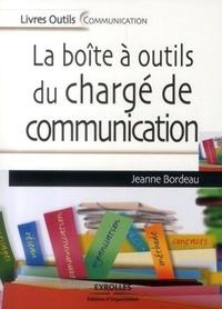 La boîte à outils du chargé de communication - Jeanne Bordeau |