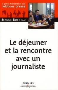 Jeanne Bordeau - Le déjeuner et la rencontre avec un journaliste.